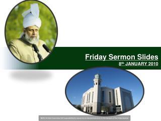 Friday Sermon Slides 8 th JANUARY 2010
