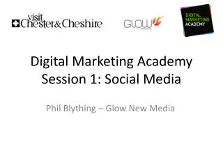Digital Marketing Academy Session 1: Social Media