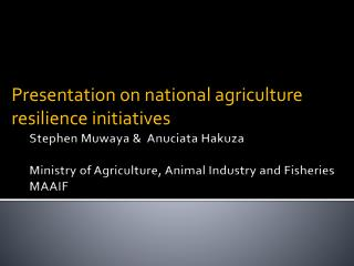 Presentation on national agriculture resilience initiatives