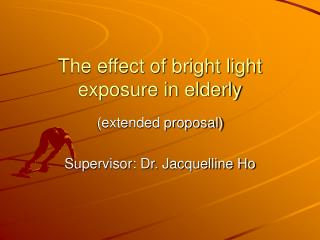 The effect of bright light exposure in elderly