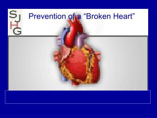 "Prevention of a ""Broken Heart"""