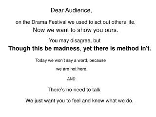 Dear Audience,