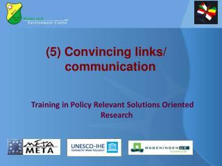 (5) Convincing links/ communication