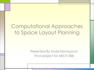 Computational Approaches to Space Layout Planning