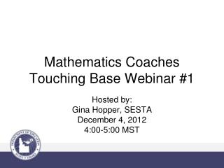 Mathematics Coaches Touching Base Webinar #1