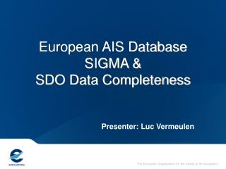 European AIS Database SIGMA &  SDO Data Completeness