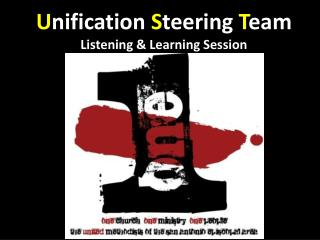 U nification  S teering  T eam Listening & Learning Session