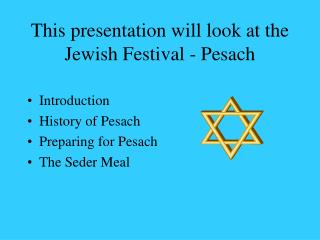 This presentation will look at the Jewish Festival - Pesach