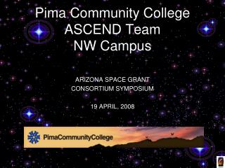 ARIZONA SPACE GRANT  CONSORTIUM SYMPOSIUM 19 APRIL, 2008