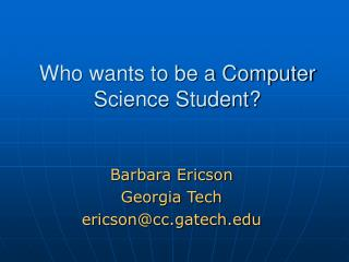 Who wants to be a Computer Science Student?