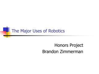 The Major Uses of Robotics