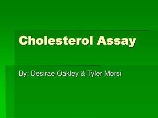 Cholesterol Assay