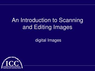 An Introduction to Scanning and Editing Images
