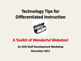 Technology Tips for  Differentiated Instruction A Toolkit of Wonderful Websites!