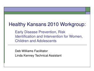 Healthy Kansans 2010 Workgroup: