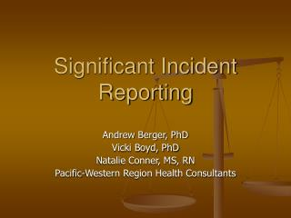 Significant Incident Reporting