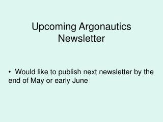 Upcoming Argonautics Newsletter