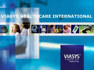 VIASYS HEALTHCARE INTERNATIONAL