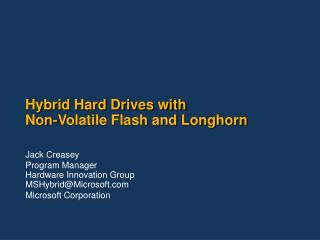 Hybrid Hard Drives with  Non-Volatile Flash and Longhorn