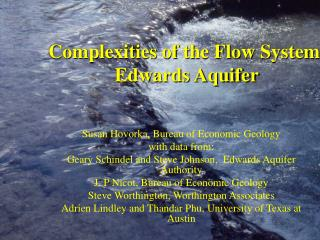 Complexities of the Flow System,   Edwards Aquifer