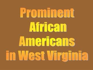 Prominent  African  Americans  in West Virginia