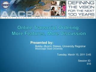 Online Transcript Ordering:  More Features, More Discussion