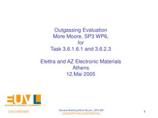 Outgassing Evaluation More Moore, SP3 WP6,  for  Task 3.6.1.6.1 and 3.6.2.3
