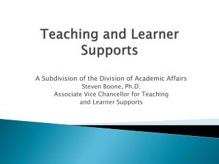 Teaching and Learner Supports