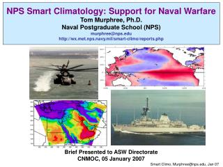 NPS Smart Climatology: Support for Naval Warfare Tom Murphree, Ph.D.