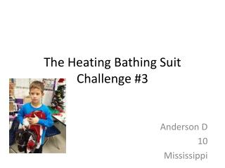 The Heating Bathing Suit Challenge #3