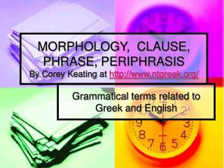 MORPHOLOGY,  CLAUSE, PHRASE, PERIPHRASIS By Corey Keating at  ntgreek/