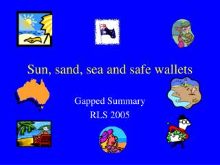 Sun, sand, sea and safe wallets