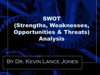 SWOT (Strengths, Weaknesses, Opportunities & Threats)  Analysis