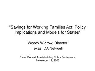"""Savings for Working Families Act: Policy Implications and Models for States"""