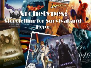 Archetypes:   Storytelling for Survival and Hope