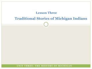 Lesson Three  Traditional Stories of Michigan Indians