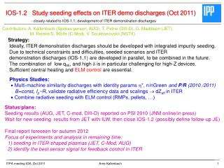 IOS-1.2   Study  seeding effects  on ITER  demo discharges  ( Oct  2011)