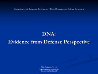 Continuing Legal  Education Presentation – DNA: Evidence from Defense Perspective