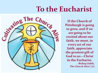 To the Eucharist