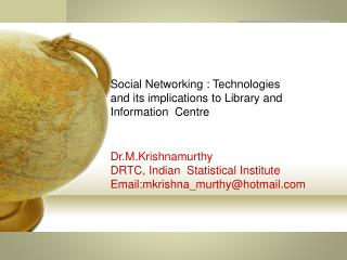 Social Networking: Its  implication  on Library & Information Management and services