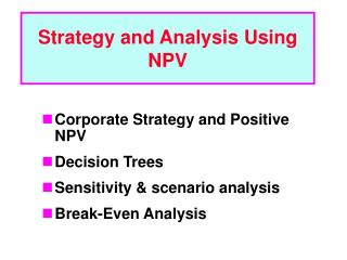 Strategy and Analysis Using NPV