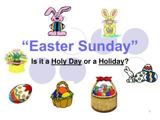 """Easter Sunday"""