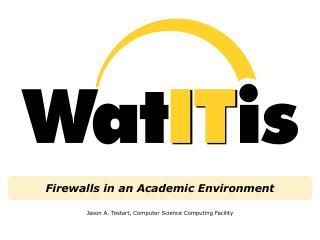 Firewalls in an Academic Environment