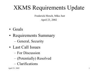 XKMS Requirements Update Frederick Hirsch, Mike Just April 23, 2002