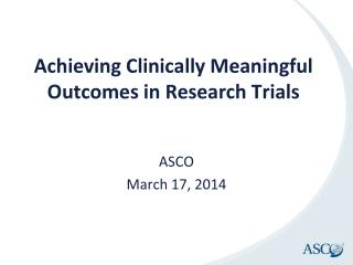 Achieving Clinically  Meaningful Outcomes  in Research Trials