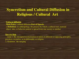 Syncretism and Cultural Diffusion in Religious / Cultural  Art