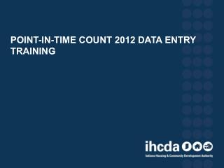 POINT-IN-TIME COUNT 2012 DATA ENTRY TRAINING