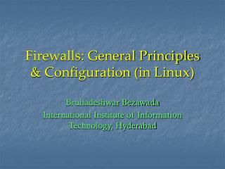 Firewalls: General Principles & Configuration (in Linux)
