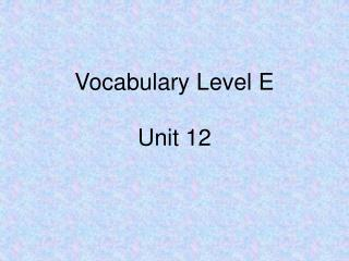 Vocabulary Level E Unit 12