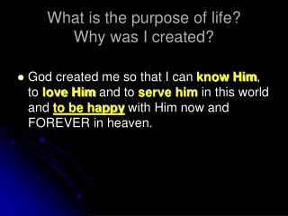 What is the purpose of life? Why was I created?